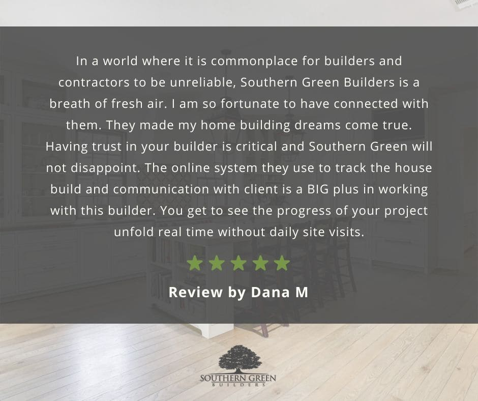 Dana M Guild Quality Review about Southern Green Builders